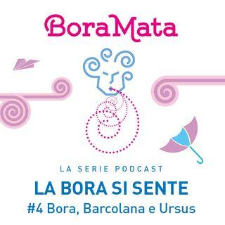 Bora, Barcolana e Ursus