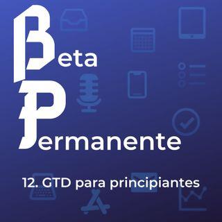 BP12 -  GTD para principiantes