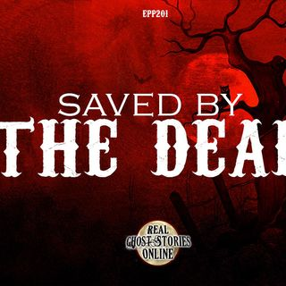 Saved By The Dead | Haunted, Ghosts, Paranormal