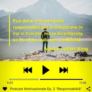 """Podcast Motivazionale Ep.2: """"Responsabilità"""""""