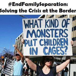 #EndFamilySeparation: Solving the Crisis at the Border