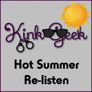 "Kink Geek Summer Re-listen: Episode 2- ""Safe Words"""