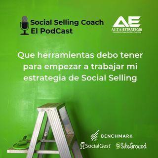 Que herramientas debo tener para empezar a trabajar mi estrategia de Social Selling