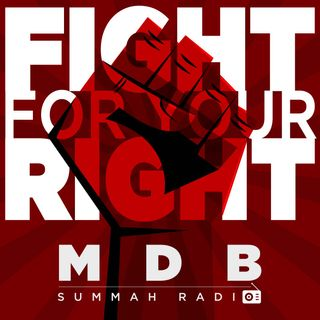 "MDB Summah Radio | Ep. 48 ""Fight For Your Right"""