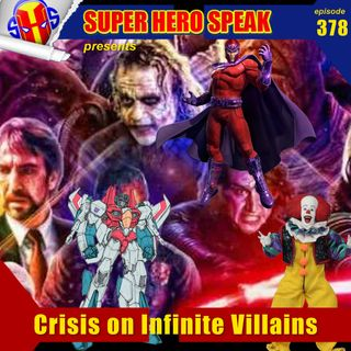 #378: Crisis on Infinite Villains
