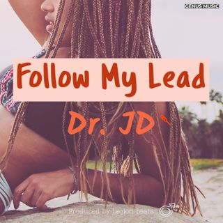 Follow My Lead Dr. JD produced by Phil Valley featuring June B of Legion Beats