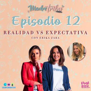 """EP 11 Madre Tribu Música con Erika Zaba """"Realidad vs Expectativa"""""""