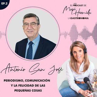 Comunicación, periodismo y la felicidad de las pequeñas cosas con Antonio San José