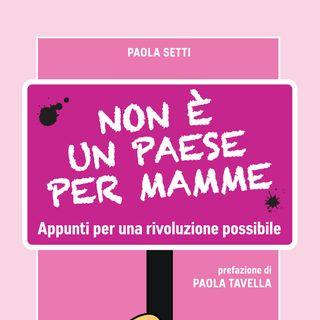 Non è un paese per mamme di Paola Setti