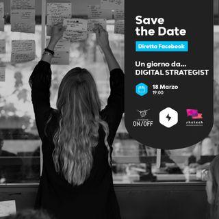 Un giorno da... Digital Strategist