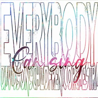 Everybody - Can sing -