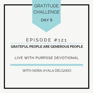 #121 GRATITUDE: Grateful People are Generous People