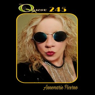The Quest 245. Annemarie Picerno Returns