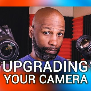 Hands-On Photography 26: When To Upgrade Your Camera