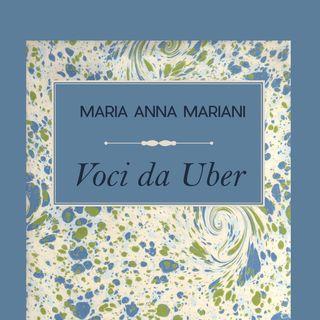 """Maria Anna Mariani """"Voci da Uber"""""""