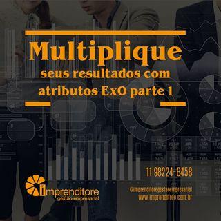Multiplique seus resultados com atributos ExO | Episódio 1