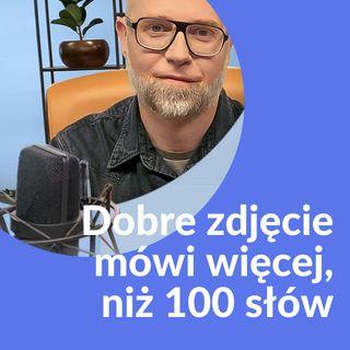 Krzysztof Kuczyk - DOBRE ZDJĘCIE MÓWI WIĘCEJ NIŻ 1000 SŁÓW - JAK ROBIĆ UJMUJĄCE ZDJĘCIA SMARTFONEM