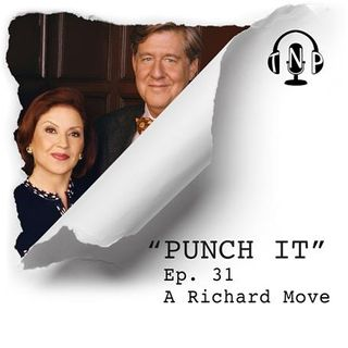 Punch It 31 - A Richard Move.