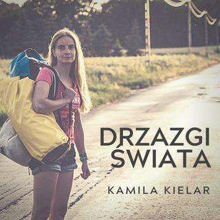 013 Wykluczenie, USA, Turkmenistain i Polska oraz spanie na dziko - Kamila Kielar