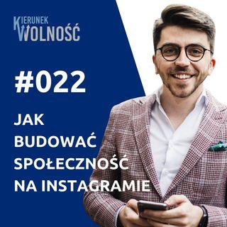 KW022: Jak budować społeczność na Instagramie - Szymon Mierzwa