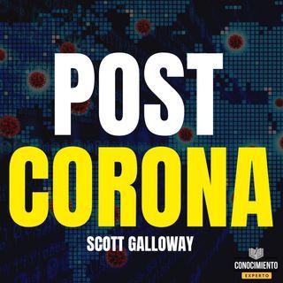 218 - Después del Corona (Post Corona, Economia post Covid de la Crisis a la Oportunidad)