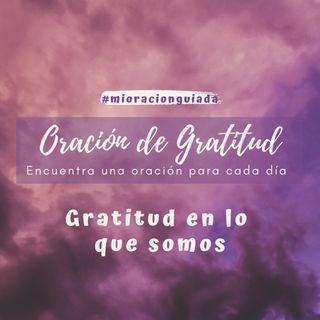 Oración de Gratitud - En lo que somos