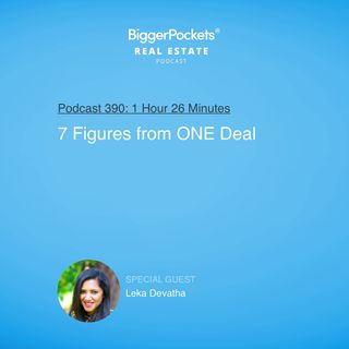 390: 7 Figures from ONE Deal with Leka Devatha