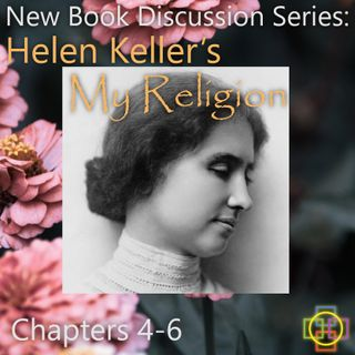"""Helen Keller Book Discussion Part 3 on """"My Religion"""" and Her Open Spirituality - Free Ebook"""