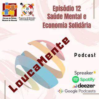 Episódio 12: Saúde Mental e Economia Solidária