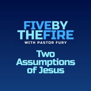 Day 177 - Two Assumptions of Jesus