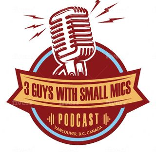 3 Guys with Small Mics Podcast