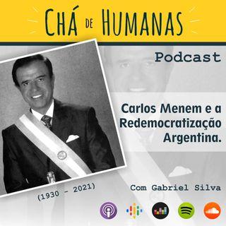 #39 - Carlos Menem e a redemocratização argentina dos anos 1990