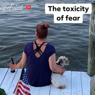 When fear becomes toxic! Ep. 314