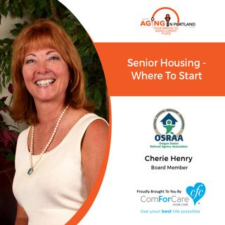 2/20/19: Cherie Henry with Oregon Senior Referral Agency Association | Senior Housing- Where to start| Aging in Portland with Mark Turnbull