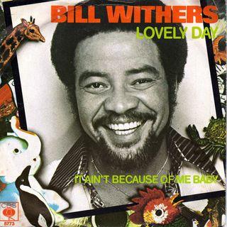 Parliamo di BILL WITHERS e della sua hit LOVELY DAY