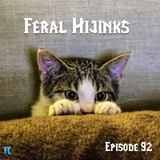 FC 092: Feral Hijinks