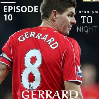 Episode 10 - Mr. ASSIST GERRARD