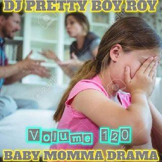 BABY MOMMA DRAMA VOLUME 120