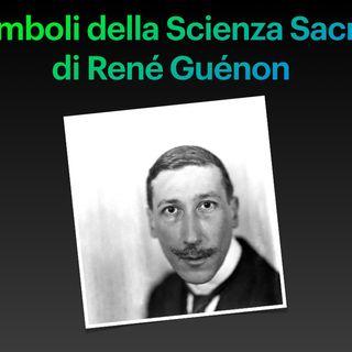 1. La Riforma della Mentalità Moderna - Simboli della Scienza Sacra di René Guénon