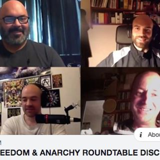 Anarchy & True Freedom Roundtable Discussion, 22/11/19
