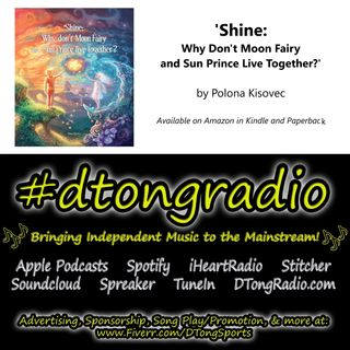 The BEST Indie Music Artists on #dtongradio - Powered by author Polona Kisovec and 'SHINE' on Amazon