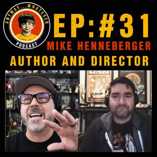 AWP EP:31 Author and Director Mike Henneberger