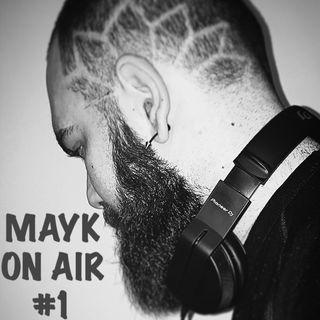 MAYK ON AIR #1