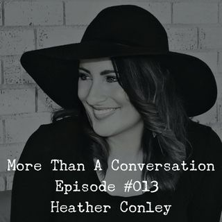 #013 Heather Conley, Founder of Intentionally Yours