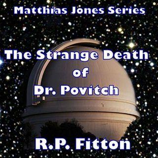 The Strange Death of Dr. Povitch- Episode 3