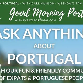 Ask ANYTHING about Portugal | LIVE Q&A | Good Morning Portugal!
