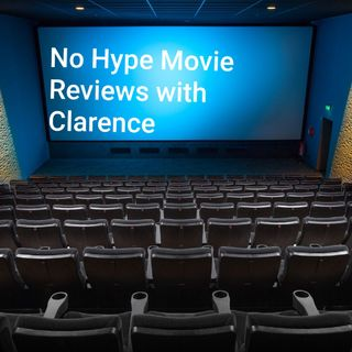Episode 41 - No Hype Movie Reviews