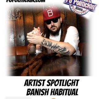 Artist Spotlight - Banish Habitual | @BanishHabitual