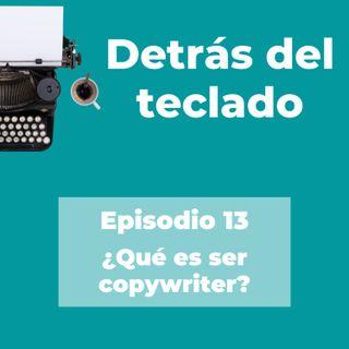 013. ¿Qué es ser copywriter?