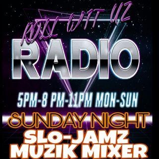 Roll_Wit_Uz_Radio Sunday Night Slo Mo mix W Eric Loco